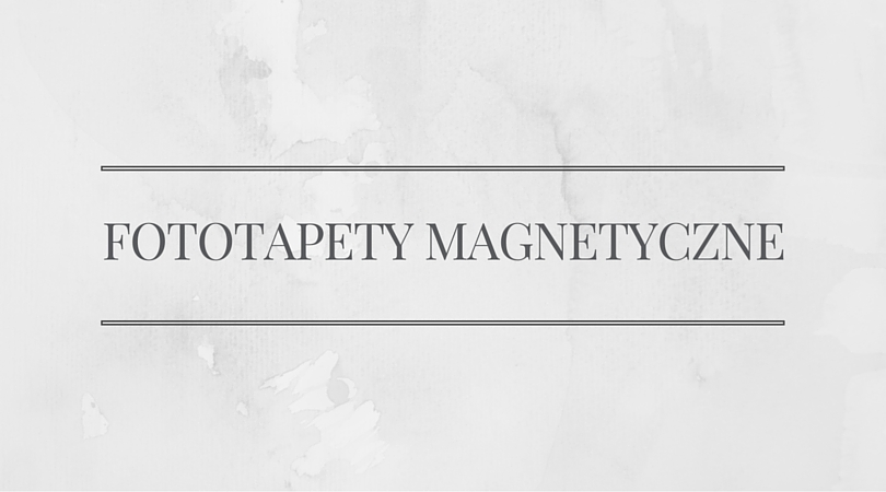 Fototapety magnetyczne
